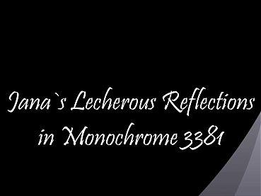 Lecherous Reflections in Monochrome 3381